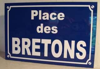 Plaque de Rue Place des BRETONS alu 29 x 19 cm