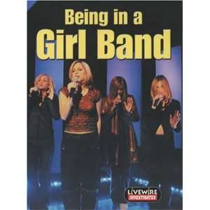 Being in a Girl Band (Livewires) (9780340800744): Mike Wilson: Books