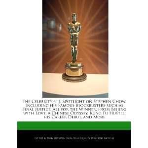 The Celebrity 411 Spotlight on Stephen Chow, Including