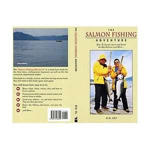 Salmon Fishing Adventure: How to Locate, Lure and Land the Big Salmon