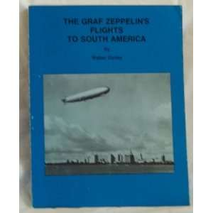 The Graf Zeppelins flights to South America 1930 1937