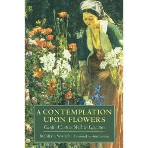 A Contemplation Upon Flowers Garden Plants in Myth and