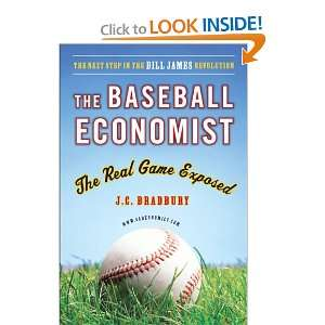 The Baseball Economist The Real Game Exposed