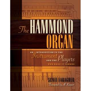 The Hammond Organ: An Introduction to the Instrument and