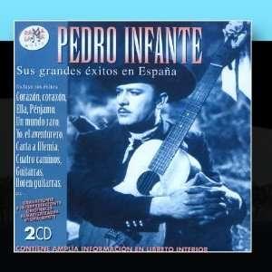 Pedro Infante. Sus Grandes Éxitos En España Pedro Infante Music