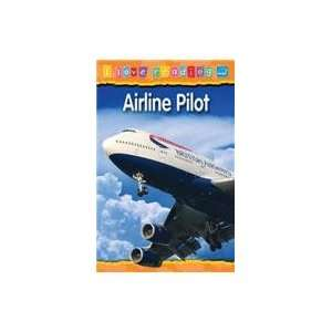 Airline Pilot: Blue Reading Level (I Love Reading