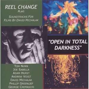 Open In Total Darkness REEL CHANGE Play Soundtracks For