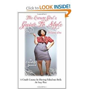 Curvy Girls Guide to Style (9781451560480) Chastity Garner Books