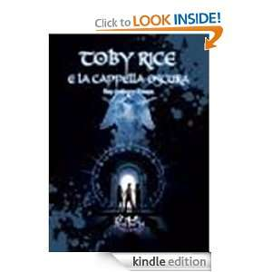 Toby rice e la cappella oscura (Italian Edition) RAY ANTHONY TREAYS