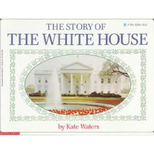 The Story Of The White House (Blue Ribbon Book