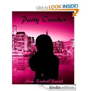 Party Crasher (A Desire Novelette): Adam Russell:  Kindle