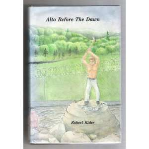 Alto Before the Dawn (9780963411600) Robert Lee Rider Books