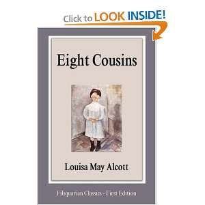 Eight Cousins (9781599866697): Louisa May Alcott: Books