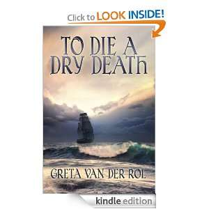 To Die a Dry Death: Greta van der Rol:  Kindle Store