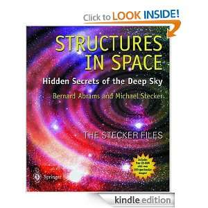 Structures in Space Hidden Secrets of the Deep Sky Bernard Abrams