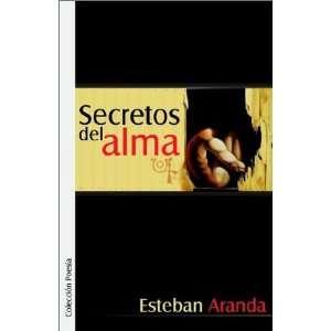 Secretos del alma (9789871022670) Esteban Aranda Books