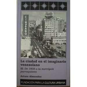 La ciudad en el imaginario venezolano. III. De 1958 a la