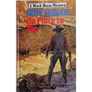 No Place to Die (Black Horse Western) (9780709044352) Amy