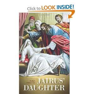 Jairus Daughter and over one million other books are available for