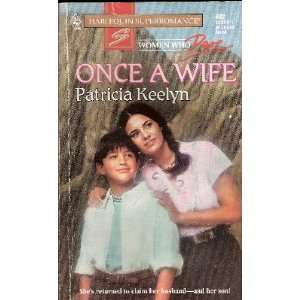 Once a Wife (Women Who Dare, Book 23) (Harlequin