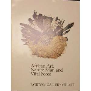 African Art Nature, Man and Vital Force (9780943411002