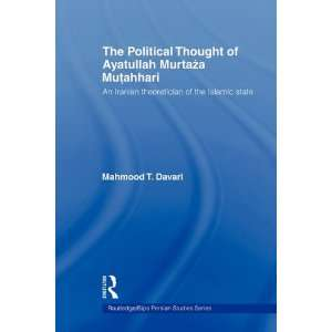 The Political Thought of Ayatullah Murtaza Mutahhari (Routledge Ge