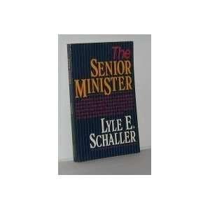The Senior Minister (9780687371808): Lyle E. Schaller
