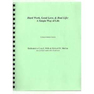 Hard Work, Good Love, & Real Life A Simple Way of Life