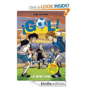 Gol 5. La gran final (Super ¡gol! (montena)) (Spanish Edition): Luigi