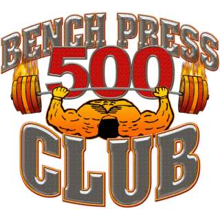Bench Press 500 Club    500 Club Workout Shirt    Weight Lifting Bench