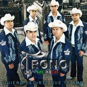 Quiero Decirte Que Te Amo El Trono de Mexico
