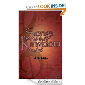 Songs Of The Kingdom   Mobile Edition [Lyrics Only}: Geoff Fawcett