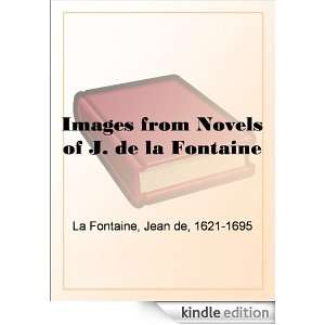 Images from Novels of J. de la Fontaine: Jean de La Fontaine: