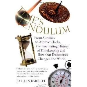 Times Pendulum: From Sundials to Atomic Clocks, the